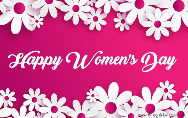 Happy Womens Day Wishes International Womens Day Messages
