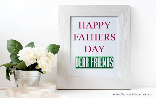 Happy Fathers Day Wishes Messages To A Friend